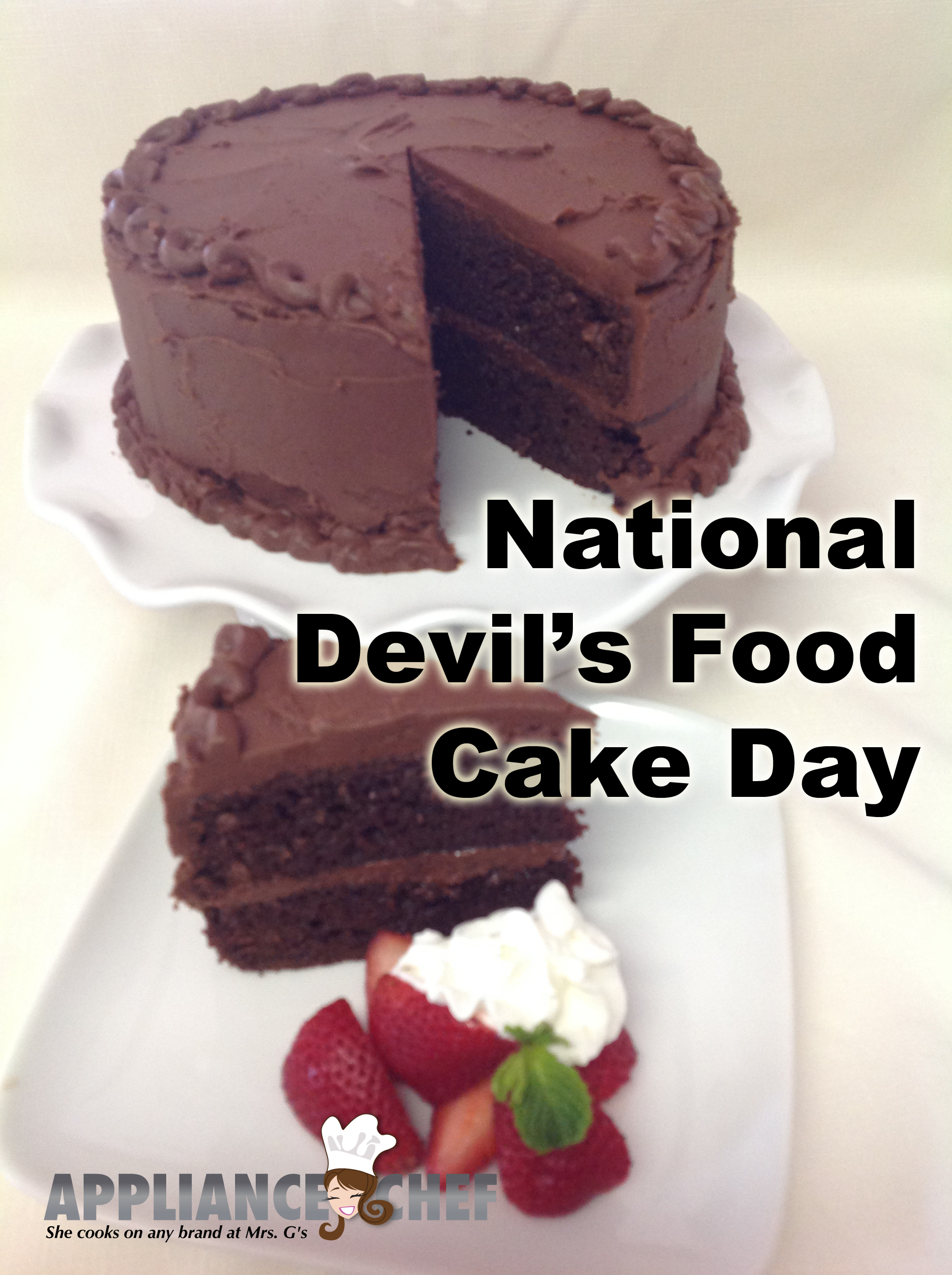 May 19th is National Devil's Food Cake Day! | Mrs. G's Appliance Chef
