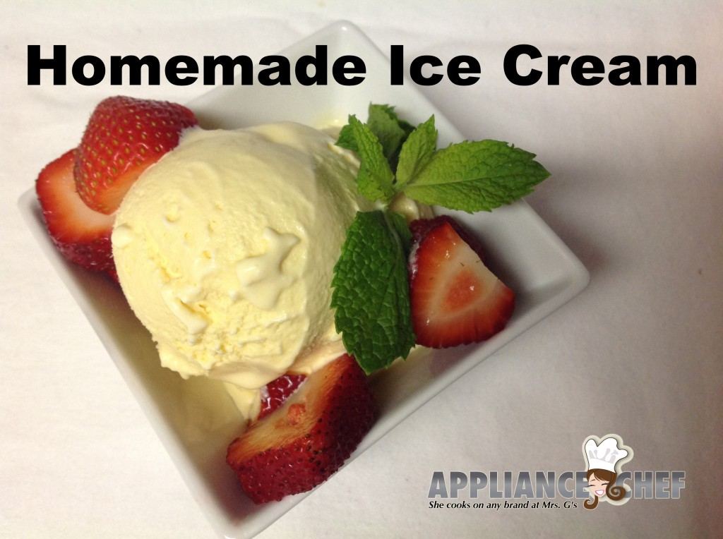 Homemade Ice Cream | Mrs. G's Appliance Chef
