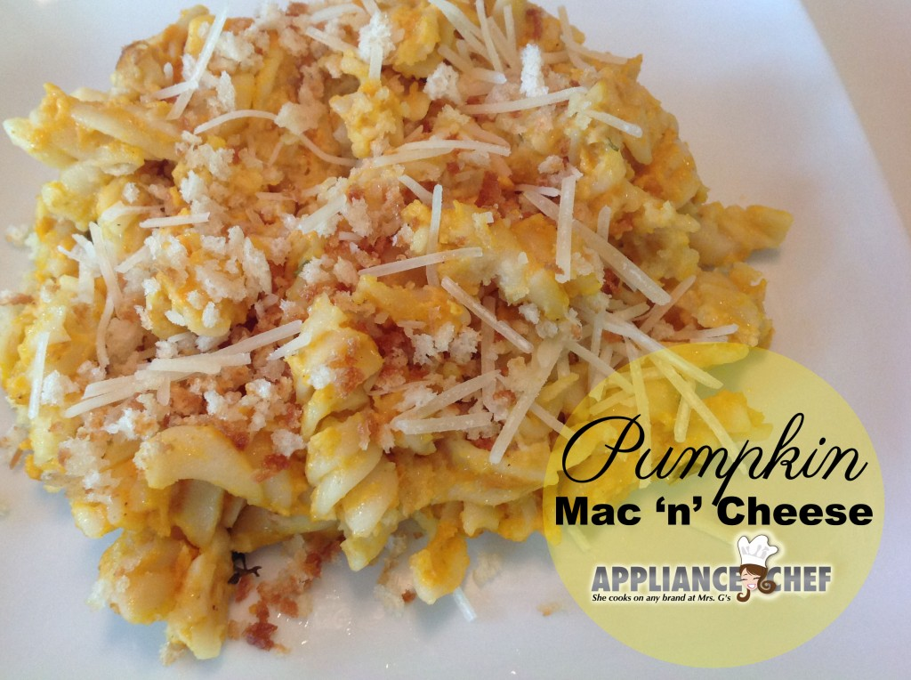 Pumpkin Mac 'n' Cheese | Fall Recipes from the Big Brothers/Big Sister Autumn Culinaire  | Mrs. G's Appliance Chef