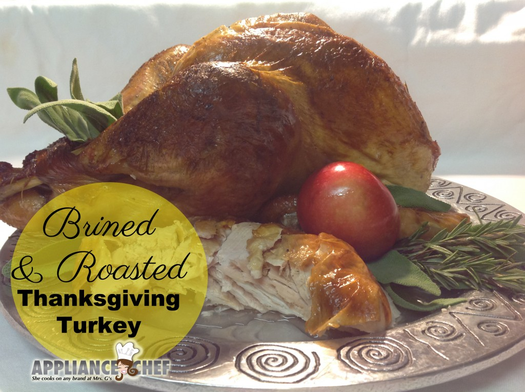 Brined and Roasted Thanksgiving Turkey | Mrs. G's Appliance Chef