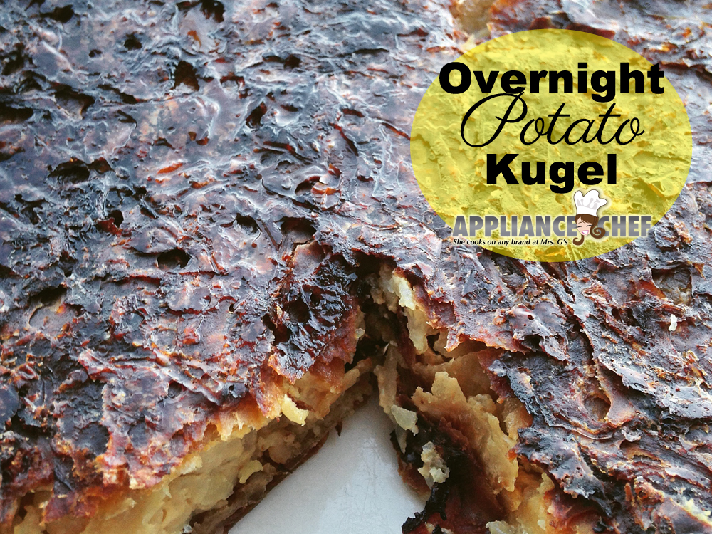 Easter Meets Passover in a Sabbath Mode: Overnight Potato Kugel | Mrs. G's Appliance Chef