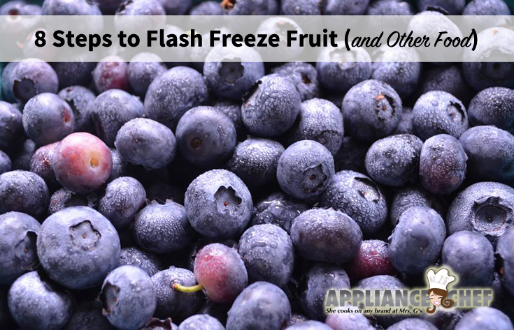 8 Steps to Flash Freezing Fruit (and Other Local Food)  | Mrs. G's Appliance Chef #flashfreeze #NewJerseyBlueberries #JerseyFresh