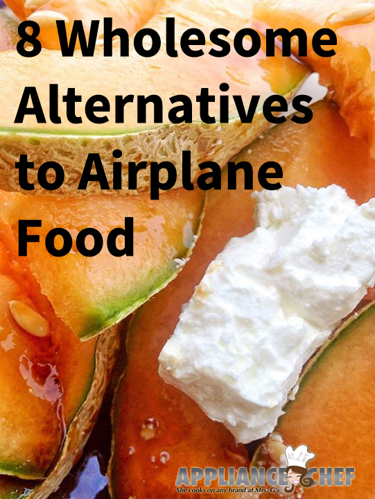 8 Alternatives to Airplane Food | Mrs G's Appliance Chef